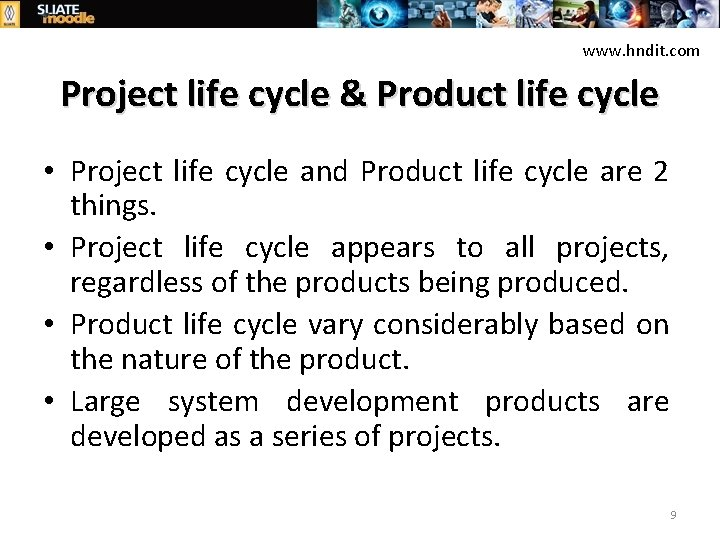 www. hndit. com Project life cycle & Product life cycle • Project life cycle