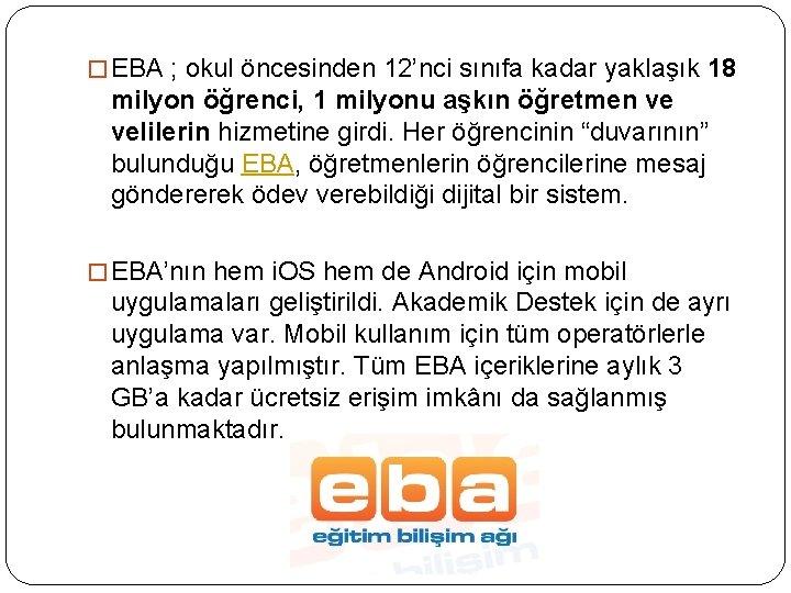 � EBA ; okul öncesinden 12'nci sınıfa kadar yaklaşık 18 milyon öğrenci, 1 milyonu