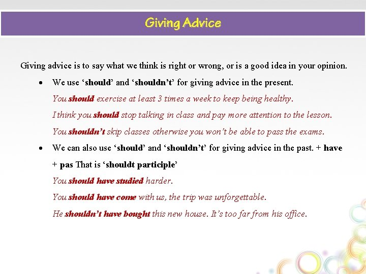 Giving Advice Giving advice is to say what we think is right or wrong,