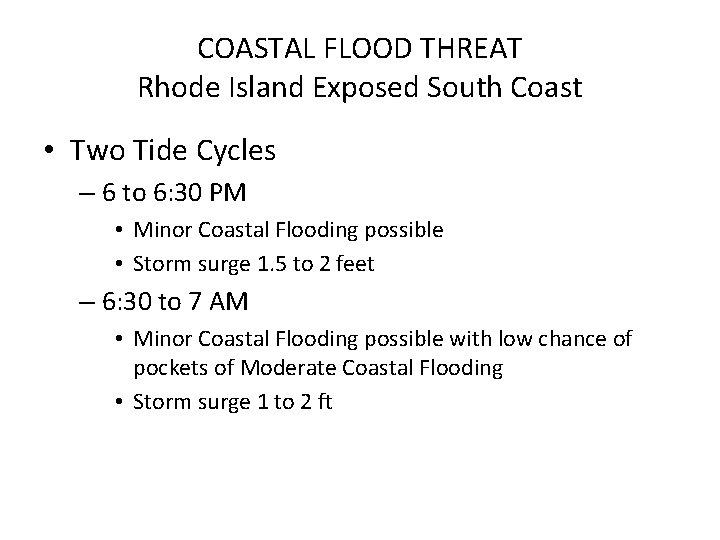 COASTAL FLOOD THREAT Rhode Island Exposed South Coast • Two Tide Cycles – 6