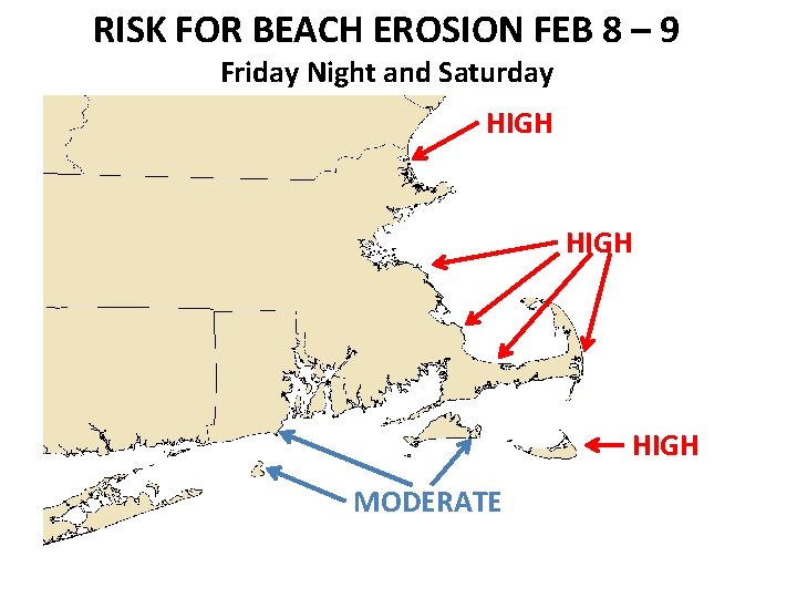 RISK FOR BEACH EROSION FEB 8 – 9 Friday Night and Saturday HIGH MODERATE