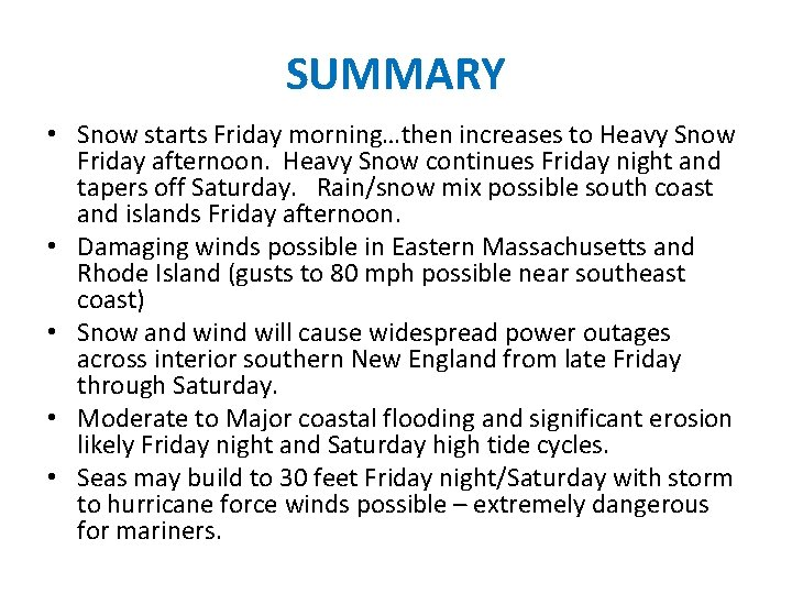 SUMMARY • Snow starts Friday morning…then increases to Heavy Snow Friday afternoon. Heavy Snow