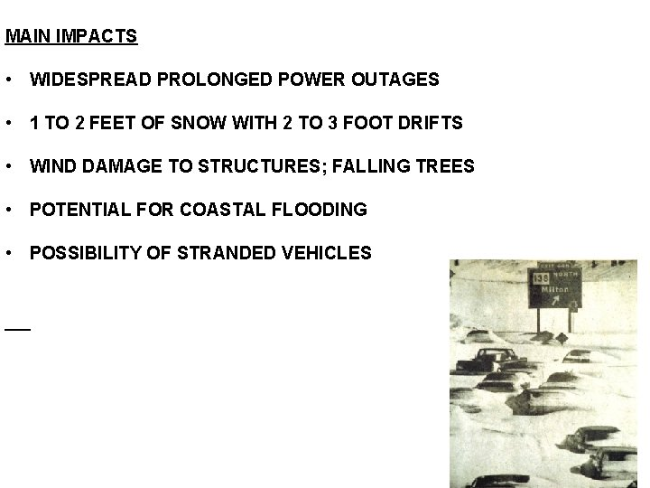 MAIN IMPACTS • WIDESPREAD PROLONGED POWER OUTAGES • 1 TO 2 FEET OF SNOW