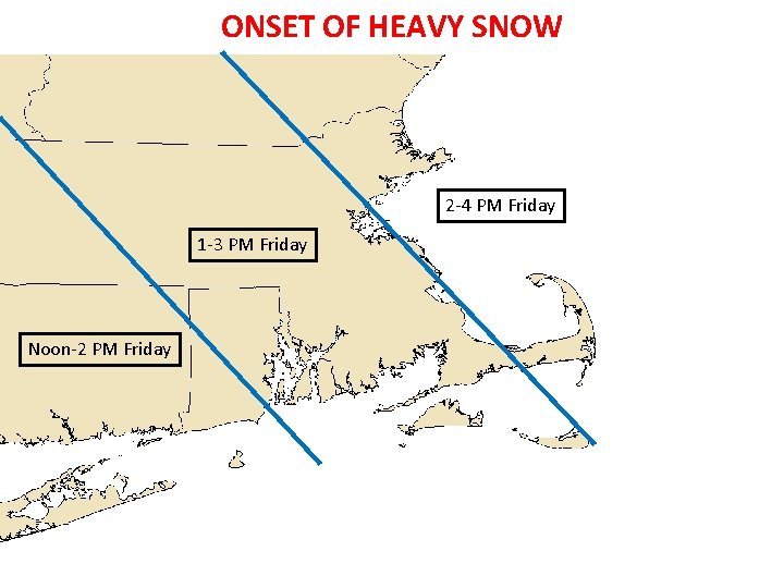 ONSET OF HEAVY SNOW 2 -4 PM Friday 1 -3 PM Friday Noon-2 PM