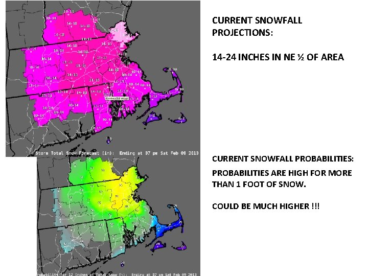 CURRENT SNOWFALL PROJECTIONS: 14 -24 INCHES IN NE ½ OF AREA CURRENT SNOWFALL PROBABILITIES: