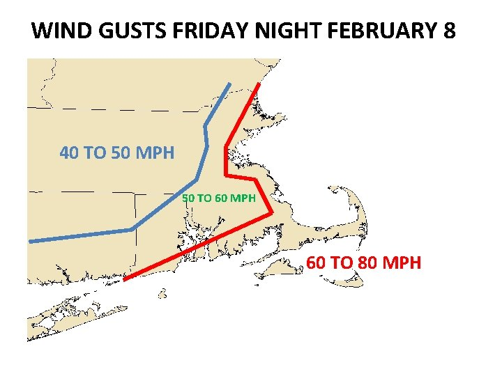 WIND GUSTS FRIDAY NIGHT FEBRUARY 8 40 TO 50 MPH 50 TO 60 MPH