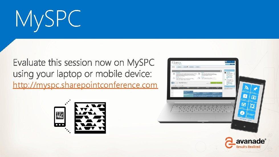 My. SPC http: //myspc. sharepointconference. com