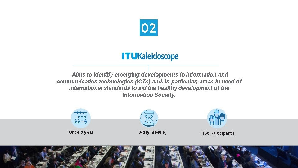 02 Aims to identify emerging developments in information and communication technologies (ICTs) and, in