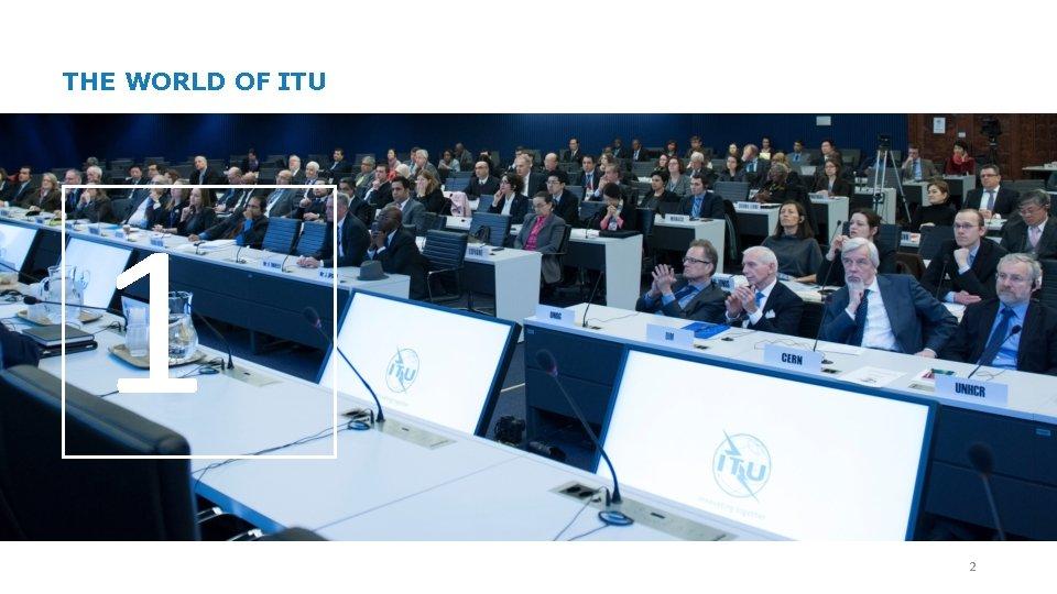 THE WORLD OF ITU 1 2