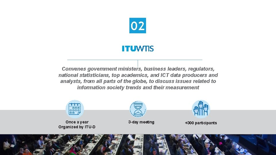 02 Convenes government ministers, business leaders, regulators, national statisticians, top academics, and ICT data