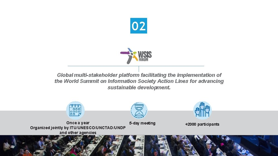 02 Global multi-stakeholder platform facilitating the implementation of the World Summit on Information Society