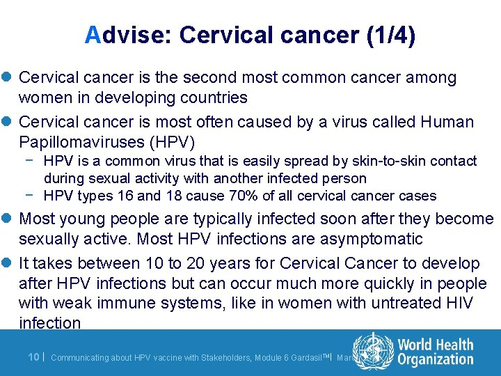 Advise: Cervical cancer (1/4) l Cervical cancer is the second most common cancer among