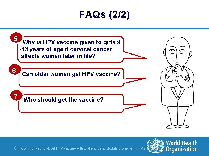 FAQs (2/2) 5 Why is HPV vaccine given to girls 9 -13 years of