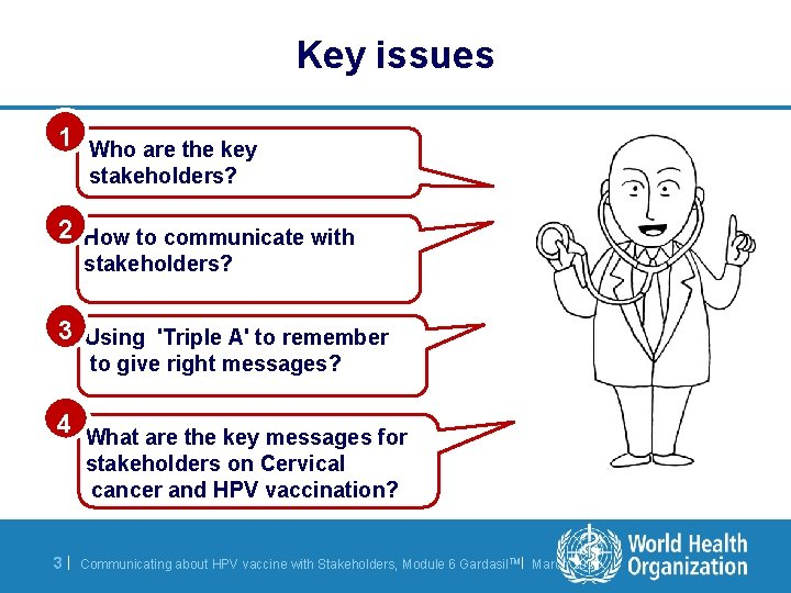 Key issues 1 Who are the key stakeholders? 2 How to communicate with stakeholders?