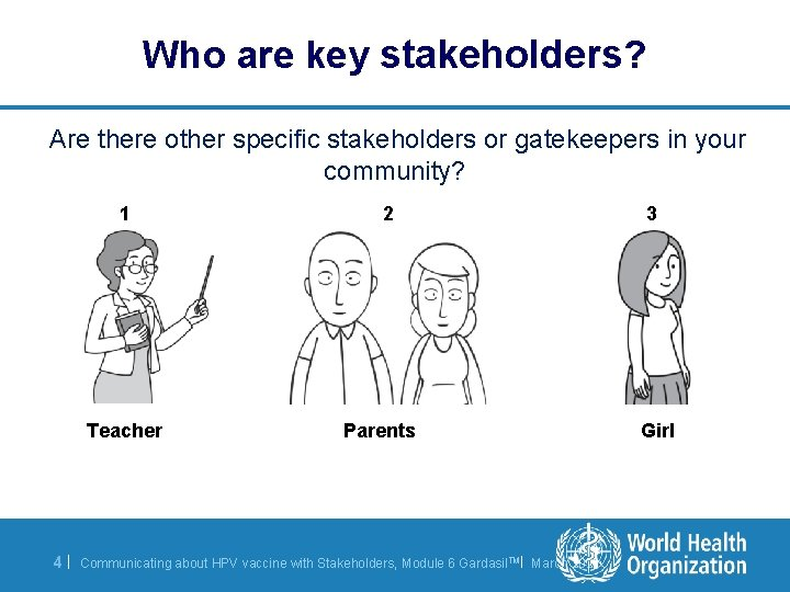 Who are key stakeholders? Are there other specific stakeholders or gatekeepers in your community?