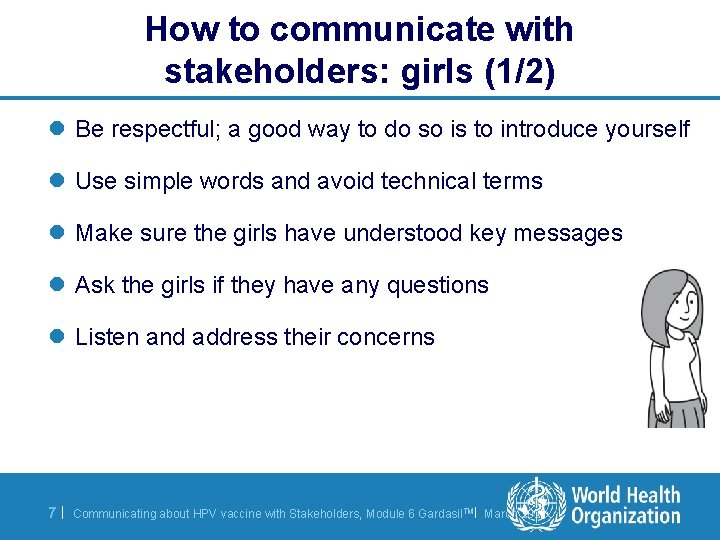 How to communicate with stakeholders: girls (1/2) l Be respectful; a good way to