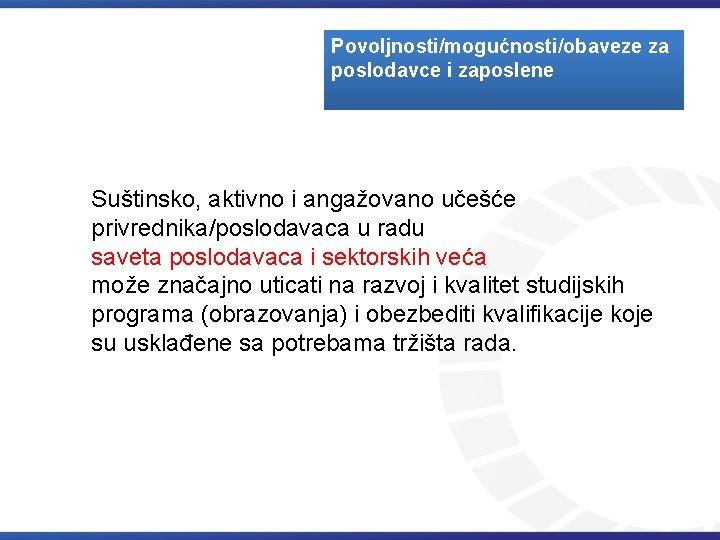 Povoljnosti/mogućnosti/obaveze za poslodavce i zaposlene Suštinsko, aktivno i angažovano učešće privrednika/poslodavaca u radu saveta