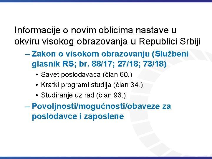 Informacije o novim oblicima nastave u okviru visokog obrazovanja u Republici Srbiji – Zakon