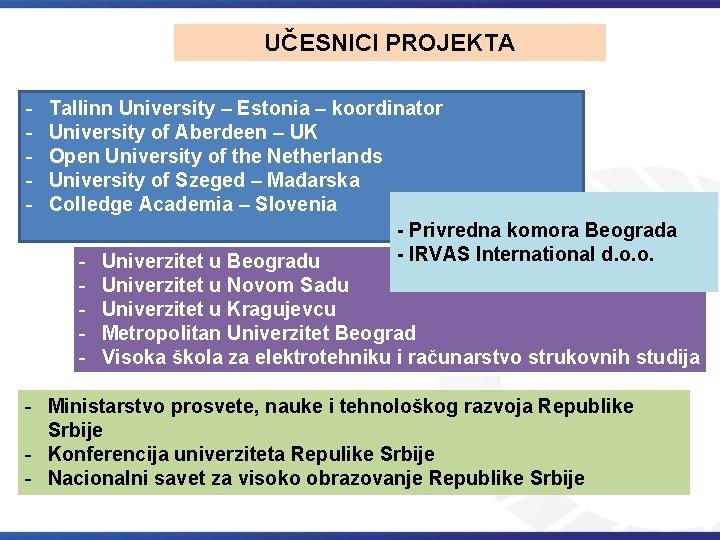 UČESNICI PROJEKTA - Tallinn University – Estonia – koordinator University of Aberdeen – UK