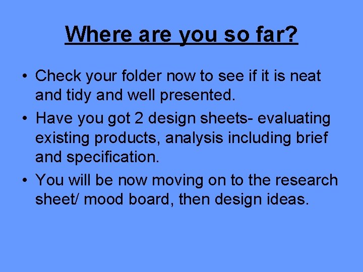 Where are you so far? • Check your folder now to see if it