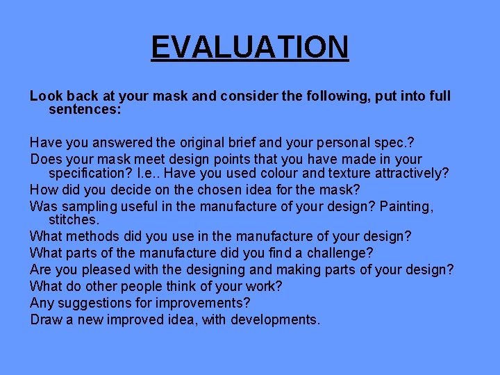 EVALUATION Look back at your mask and consider the following, put into full sentences: