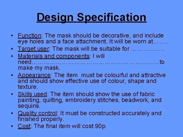 Design Specification • Function: The mask should be decorative, and include eye holes and