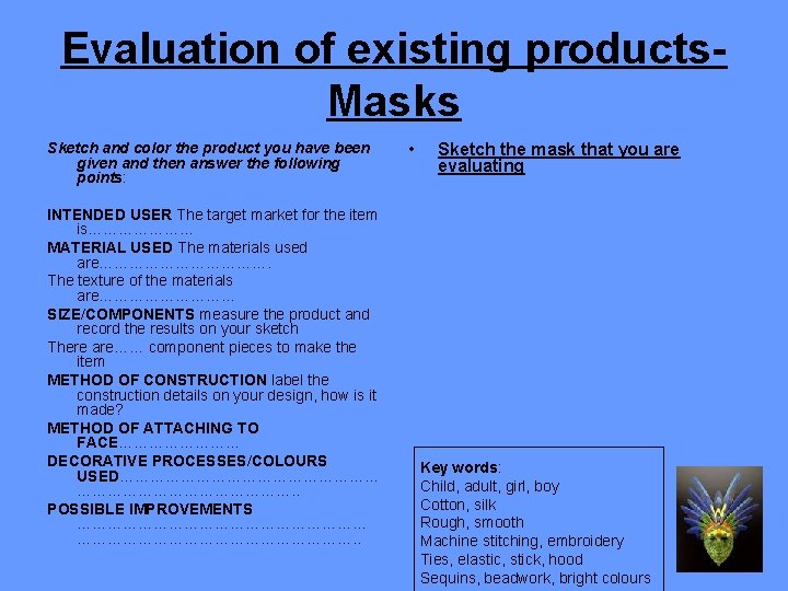 Evaluation of existing products. Masks Sketch and color the product you have been given