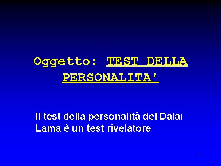 Oggetto: TEST DELLA PERSONALITA' Il test della personalità del Dalai Lama è un test