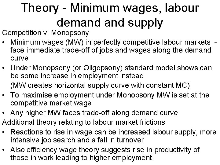 Theory - Minimum wages, labour demand supply Competition v. Monopsony • Minimum wages (MW)