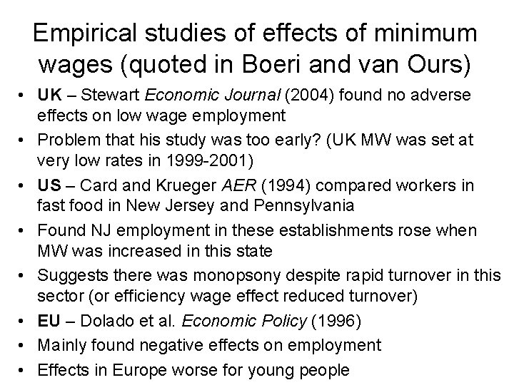 Empirical studies of effects of minimum wages (quoted in Boeri and van Ours) •