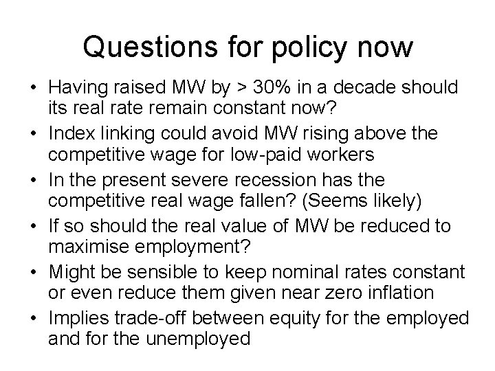 Questions for policy now • Having raised MW by > 30% in a decade