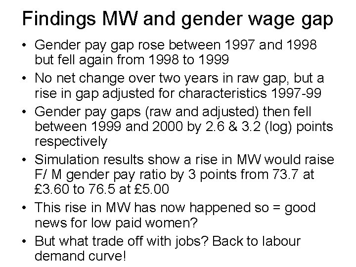 Findings MW and gender wage gap • Gender pay gap rose between 1997 and