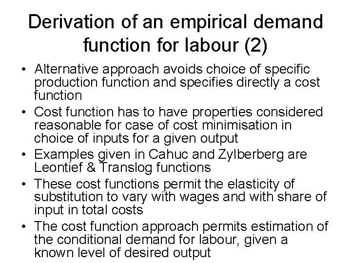 Derivation of an empirical demand function for labour (2) • Alternative approach avoids choice