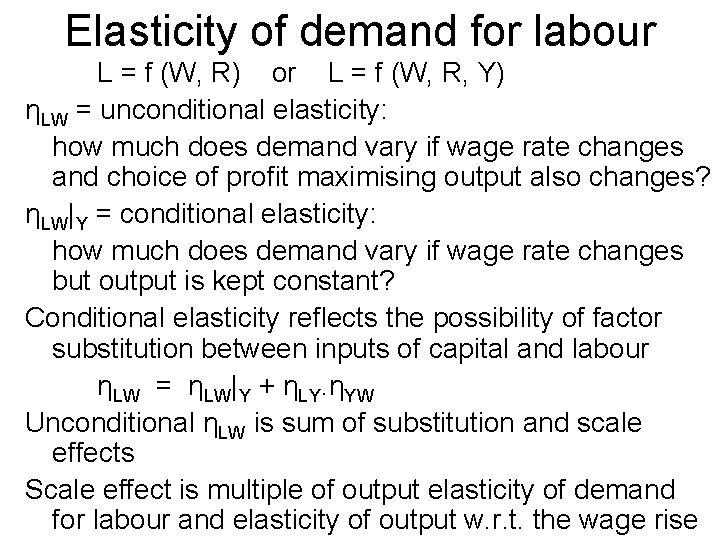 Elasticity of demand for labour L = f (W, R) or L = f