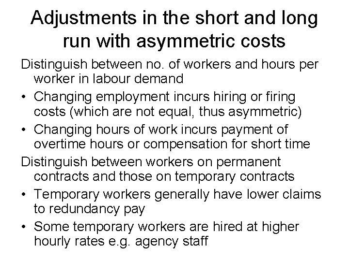 Adjustments in the short and long run with asymmetric costs Distinguish between no. of