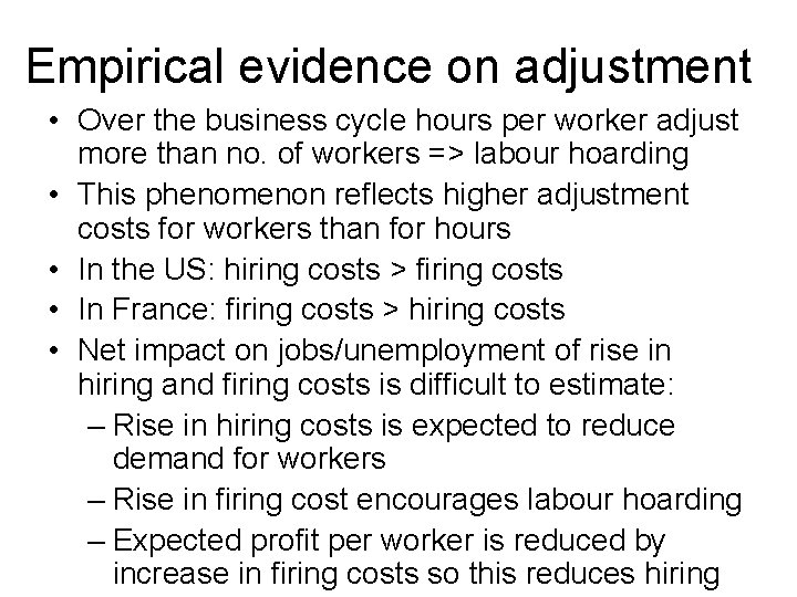 Empirical evidence on adjustment • Over the business cycle hours per worker adjust more