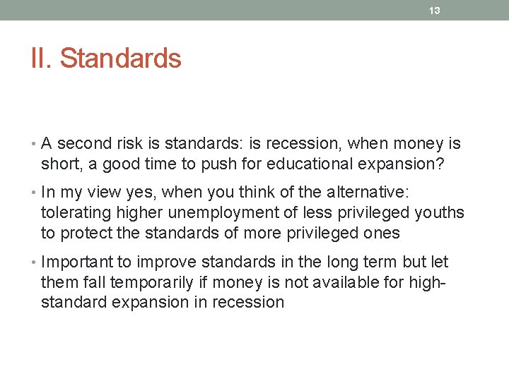 13 II. Standards • A second risk is standards: is recession, when money is