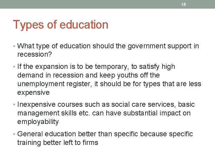 15 Types of education • What type of education should the government support in