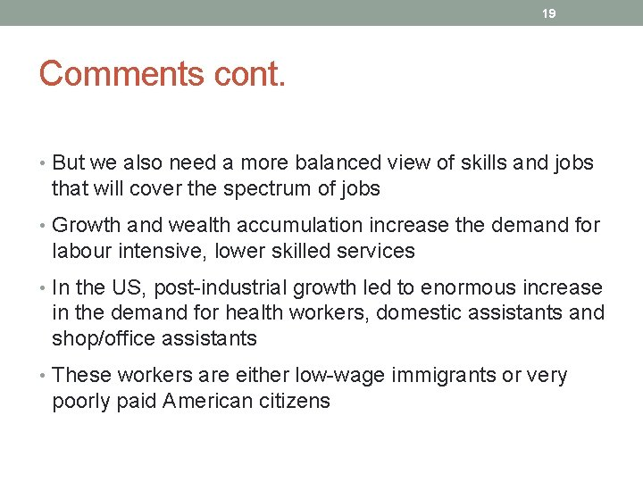 19 Comments cont. • But we also need a more balanced view of skills