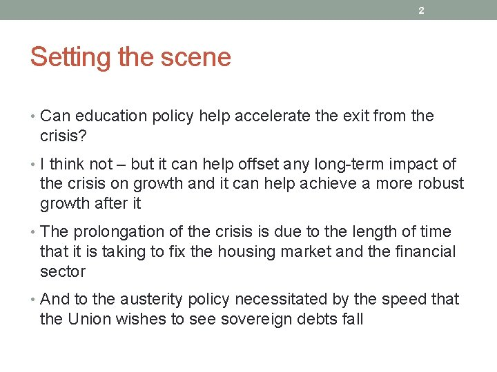 2 Setting the scene • Can education policy help accelerate the exit from the