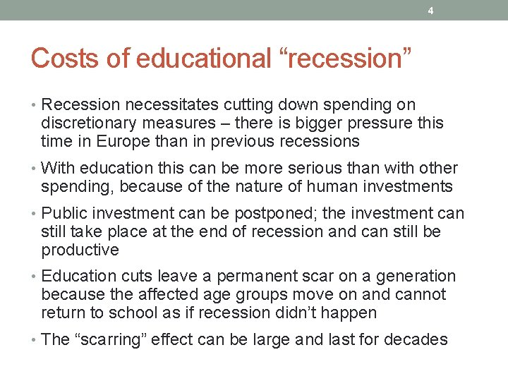 """4 Costs of educational """"recession"""" • Recession necessitates cutting down spending on discretionary measures"""
