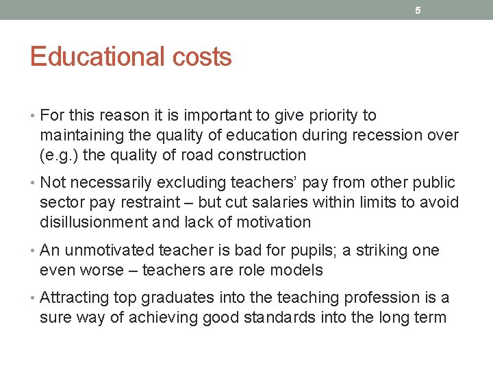 5 Educational costs • For this reason it is important to give priority to