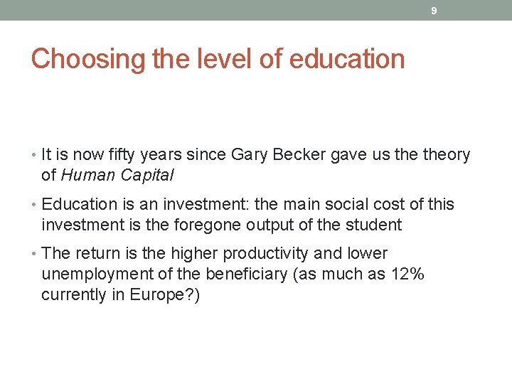 9 Choosing the level of education • It is now fifty years since Gary