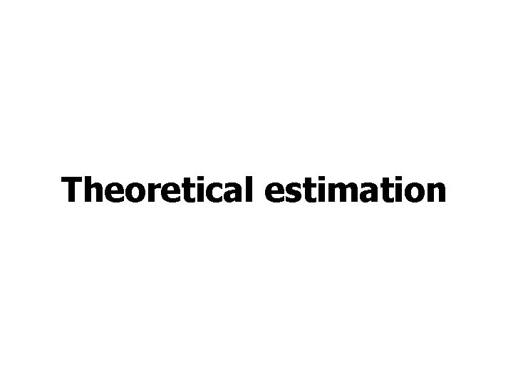 Theoretical estimation
