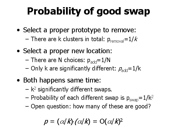 Probability of good swap • Select a proper prototype to remove: – There are