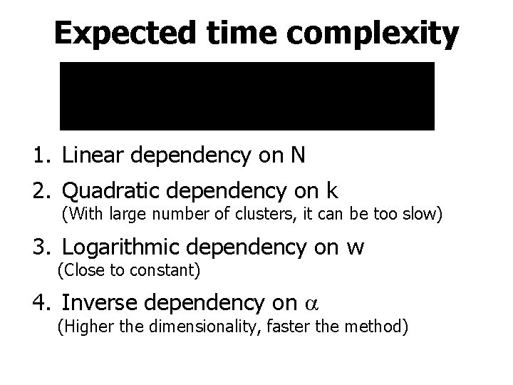 Expected time complexity 1. Linear dependency on N 2. Quadratic dependency on k (With