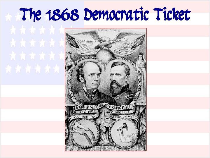 The 1868 Democratic Ticket