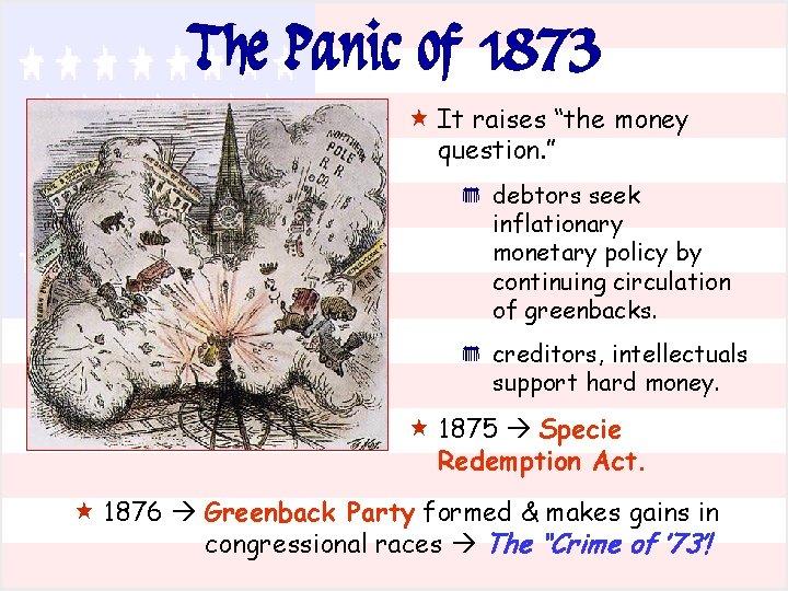 "The Panic of 1873 « It raises ""the money question. "" * * debtors"
