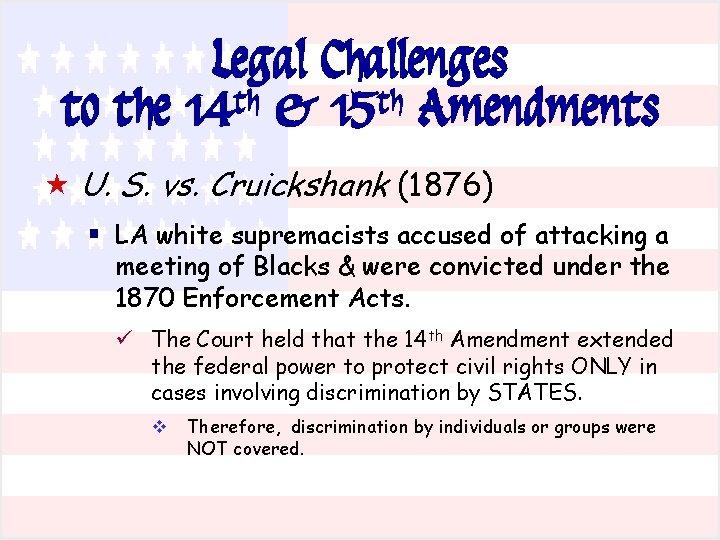 Legal Challenges to the 14 th & 15 th Amendments « U. S. vs.