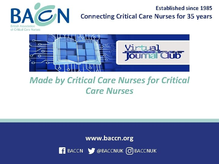 Established since 1985 Connecting Critical Care Nurses for 35 years Made by Critical Care